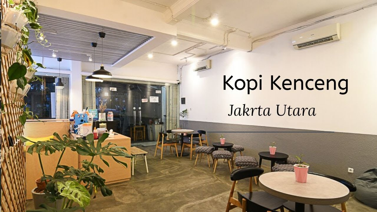 KOPI KENCENG - JAKARTA UTARA